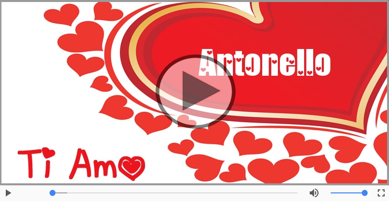 Cartoline musicali d'amore - Antonello, Sei il grande amore della mia vita!
