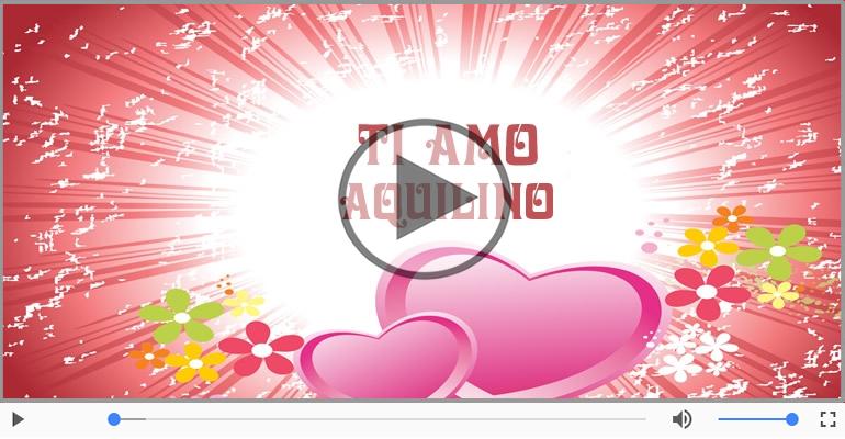 Cartoline musicali d'amore - Ti amo Aquilino!