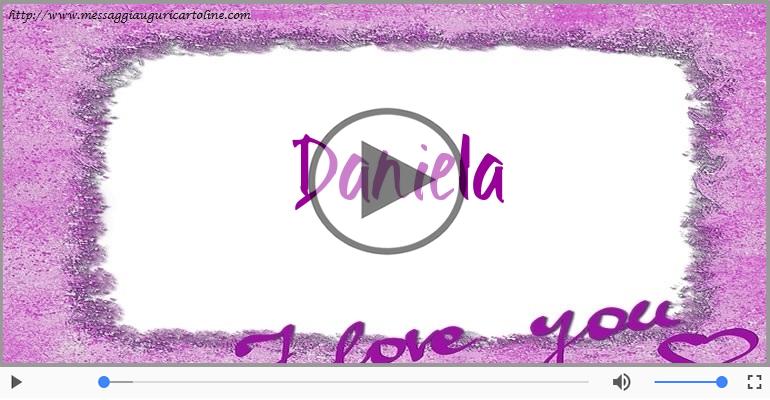 Cartoline musicali d'amore - Ti amo Daniela!