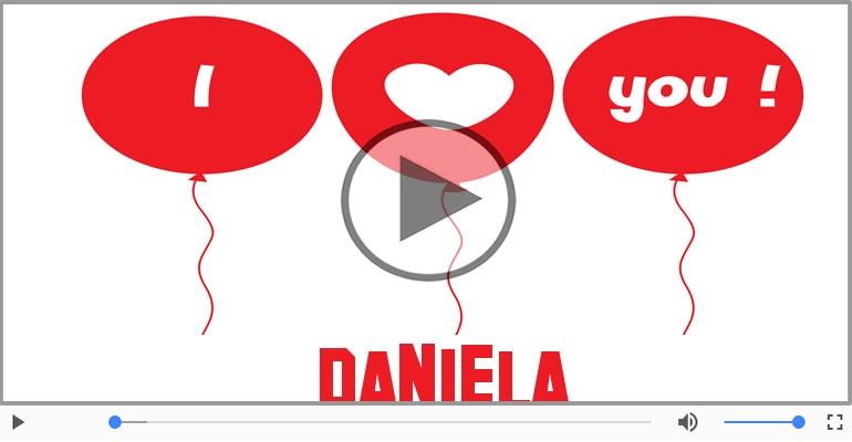 Cartoline musicali d'amore - Daniela, Sei il grande amore della mia vita!