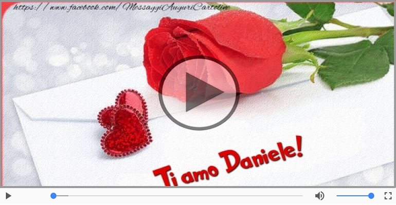 Cartoline musicali d'amore - Ti amo Daniele!