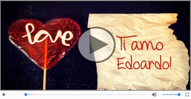 Cartoline musicali d'amore - Edoardo, Sei il grande amore della mia vita!