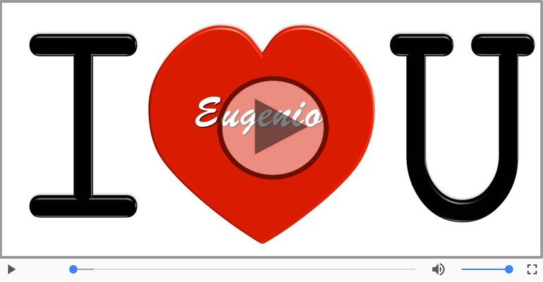 Cartoline musicali d'amore - Ti amo Eugenio!