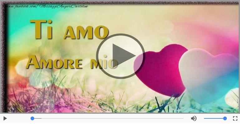 Cartoline musicali d'amore - Ti amo tanto Amore Mio!