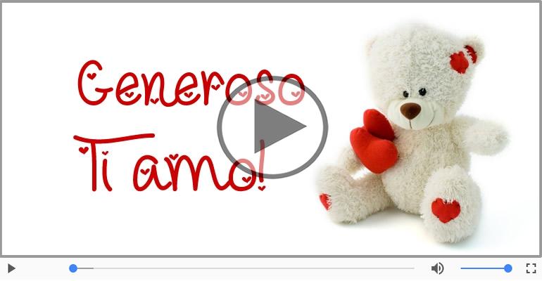 Cartoline musicali d'amore - Ti amo Generoso!