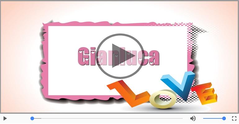 Cartoline musicali d'amore - Gianluca, Ti amo tanto!