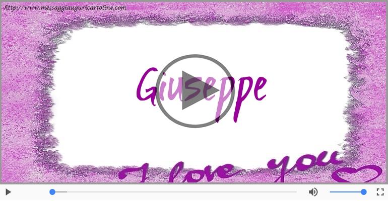 Cartoline musicali d'amore - Giuseppe, Sei il grande amore della mia vita!