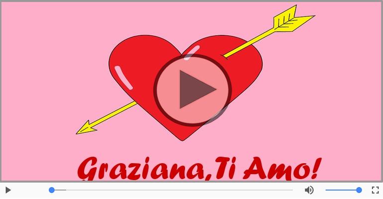 Cartoline musicali d'amore - Graziana, Sei il grande amore della mia vita!
