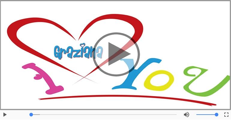 Cartoline musicali d'amore - Ti amo Graziana!