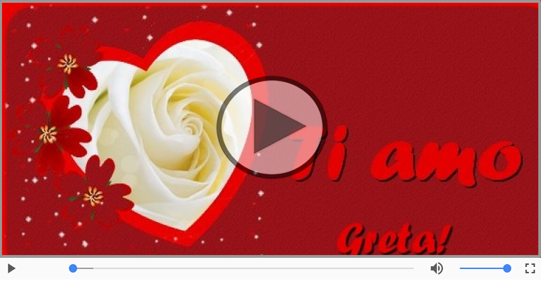 Cartoline musicali d'amore - Ti amo Greta!