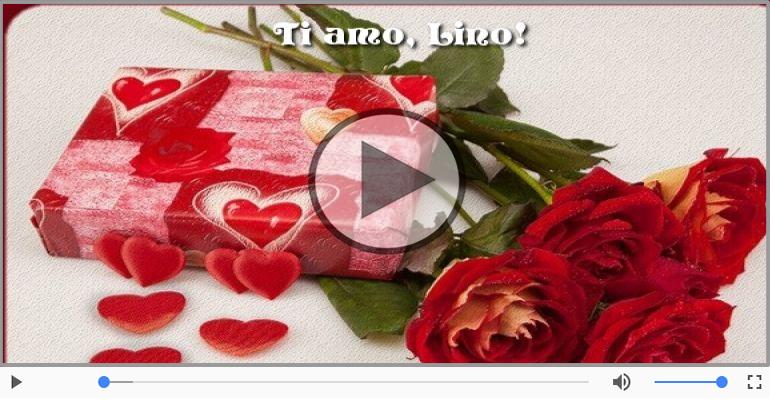 Cartoline musicali d'amore - Ti amo Lino!
