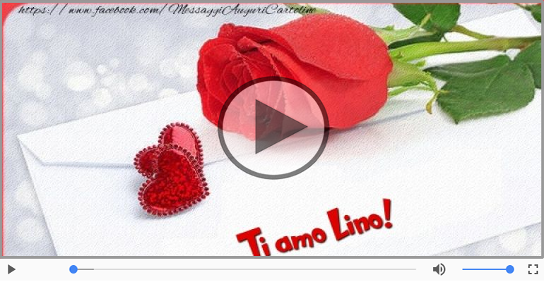 Cartoline musicali d'amore - Lino, Ti amo tanto!