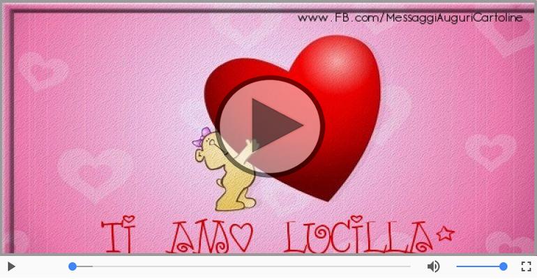 Cartoline musicali d'amore - Ti amo Lucilla!