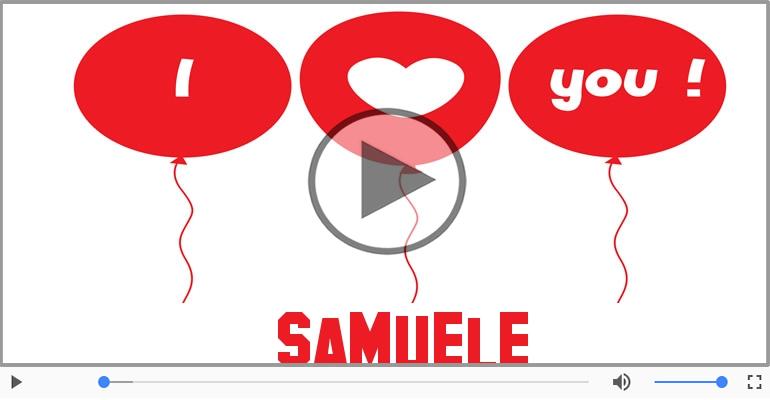 Cartoline musicali d'amore - Ti amo Samuele!