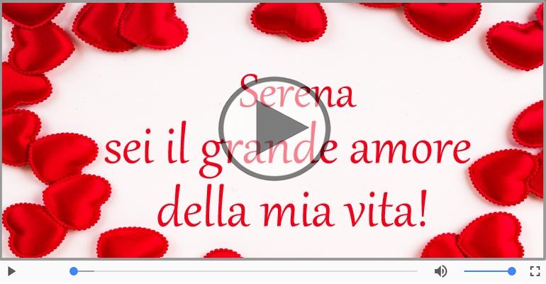 Cartoline musicali d'amore - Serena, Sei il grande amore della mia vita!