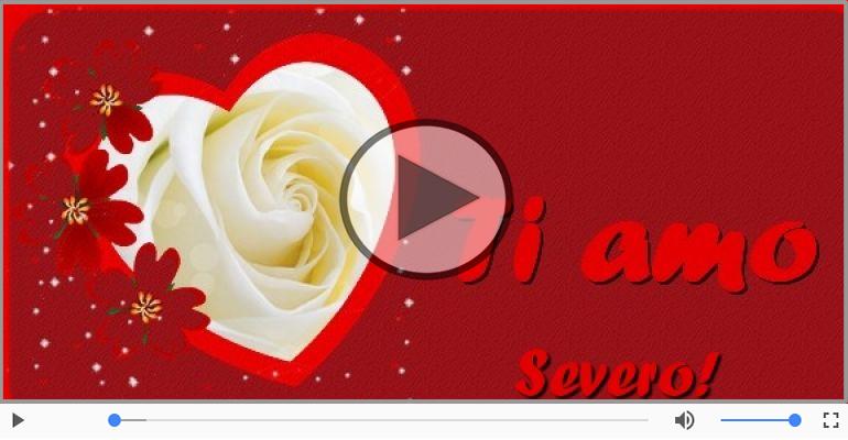 Cartoline musicali d'amore - Ti amo Severo!