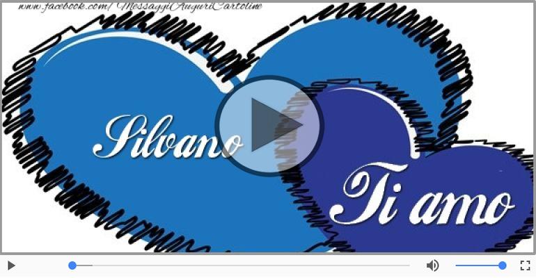 Cartoline musicali d'amore - Ti amo Silvano!