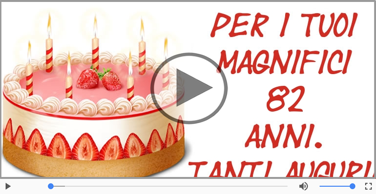 Cartoline musicali Per 82 anni - Tanti Auguri 82 anni!