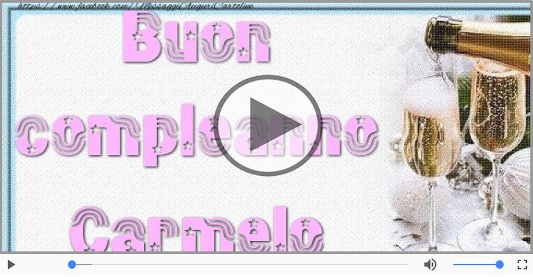Cartoline musicali di auguri - Tanti Auguri di Buon Compleanno Carmelo!