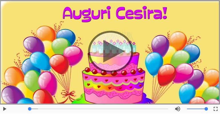 Cartoline musicali di auguri - Tanti Auguri di Buon Compleanno Cesira!