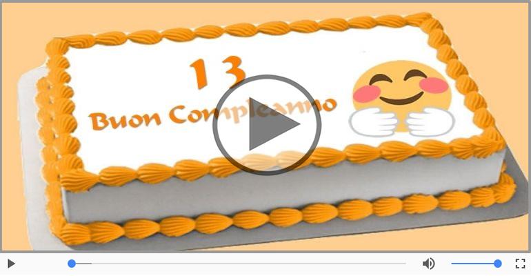 Cartoline musicali Per 13 anni - Cartoline animate e musicali: Buon Compleanno 13 anni!
