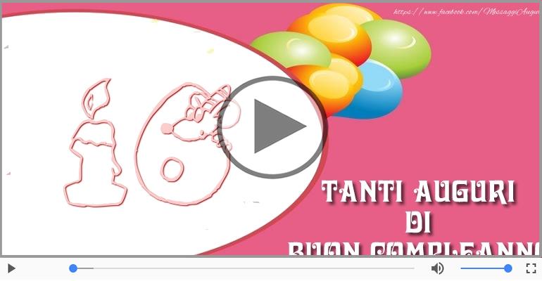 Cartoline musicali Per 16 anni - Cartoline animate e musicali: Buon Compleanno 16 anni!