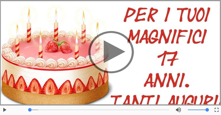 Cartoline musicali Per 17 anni - Cartoline animate e musicali: Buon Compleanno 17 anni!