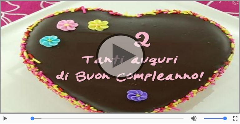 Cartoline musicali Per 2 anni - Cartoline animate e musicali: Buon Compleanno 2 anni!