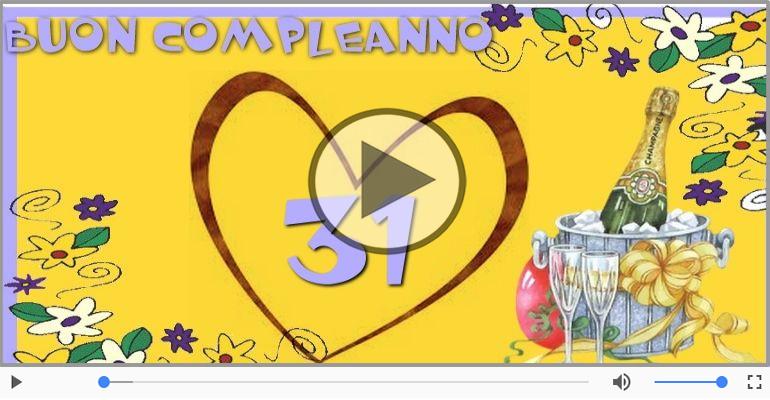 Cartoline musicali Per 31 anni - Cartoline animate e musicali: Buon Compleanno 31 anni!