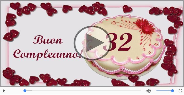 Cartoline musicali Per 32 anni - Cartoline animate e musicali: Buon Compleanno 32 anni!