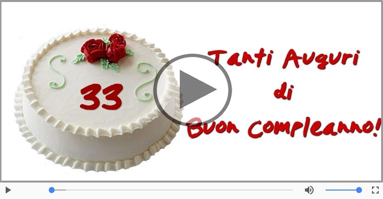 Cartoline musicali Per 33 anni - Cartoline animate e musicali: Buon Compleanno 33 anni!