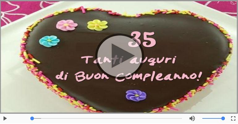 Cartoline musicali Per 35 anni - Cartoline animate e musicali: Buon Compleanno 35 anni!