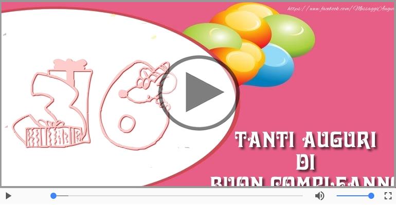 Cartoline musicali Per 36 anni - Cartoline animate e musicali: Buon Compleanno 36 anni!