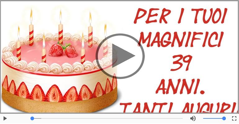 Cartoline musicali Per 39 anni - Cartoline animate e musicali: Buon Compleanno 39 anni!