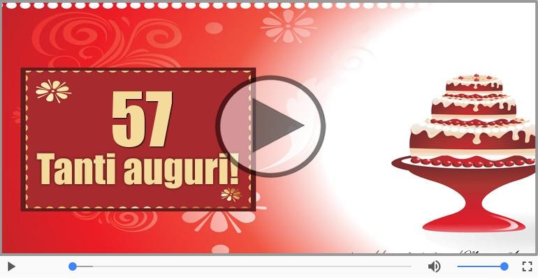 Cartoline musicali Per 57 anni - Happy Birthday 57 anni!