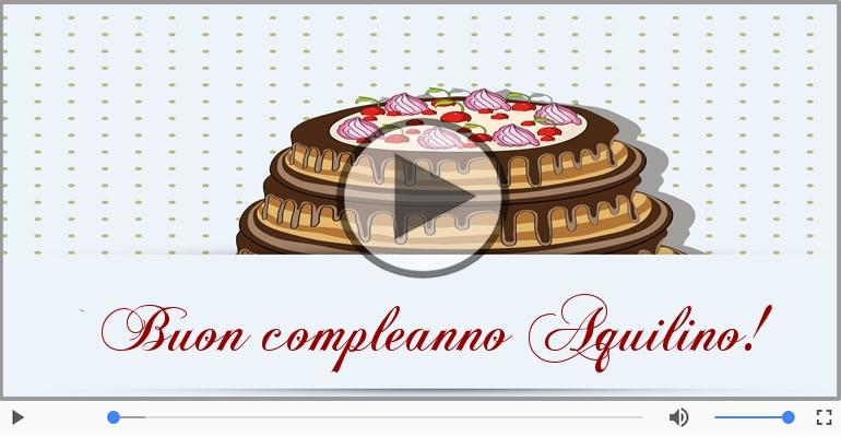 Cartoline musicali di compleanno - Happy Birthday Aquilino! Buon Compleanno Aquilino!