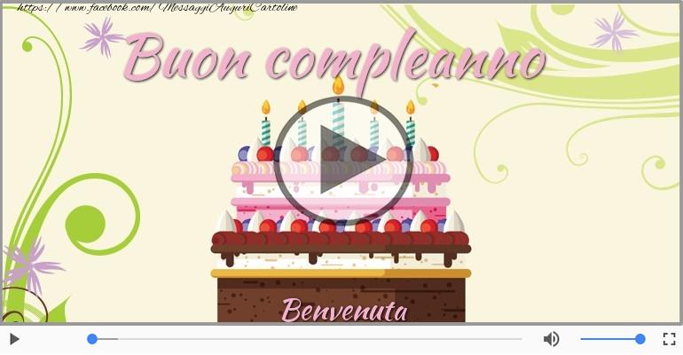 Cartoline musicali di compleanno - Tanti Auguri di Buon Compleanno Benvenuta!