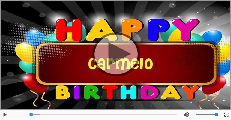 Cartoline musicali di compleanno - Tanti Auguri di Buon Compleanno Carmelo!