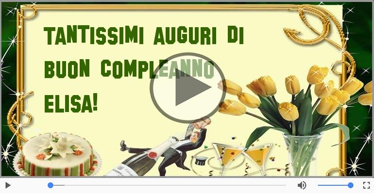 Cartoline musicali di compleanno - Tanti Auguri di Buon Compleanno Elisa!