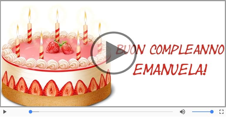 Cartoline musicali di compleanno - Happy Birthday Emanuela! Buon Compleanno Emanuela!