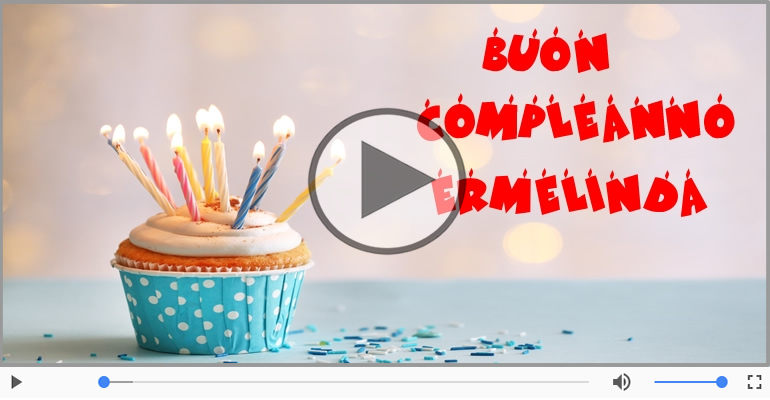 Cartoline musicali di compleanno - Buon Compleanno Ermelinda!