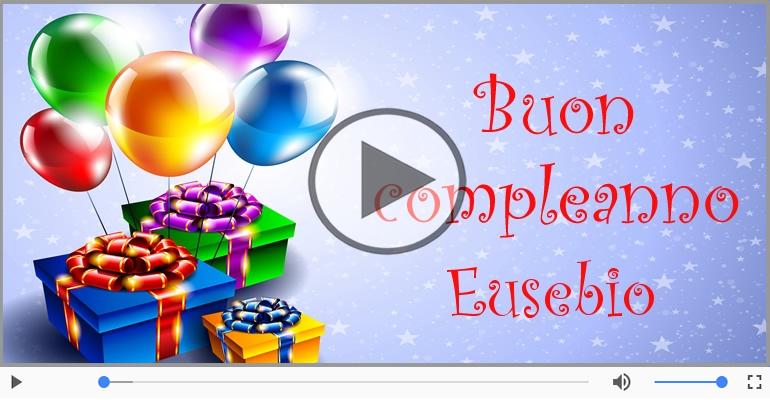Cartoline musicali di compleanno - Happy Birthday Eusebio! Buon Compleanno Eusebio!