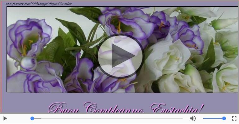 Cartoline musicali di compleanno - It's your birthday Eustachia ... Buon Compleanno!