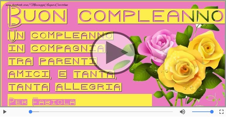 Cartoline musicali di compleanno - Tanti Auguri di Buon Compleanno Fabiola!