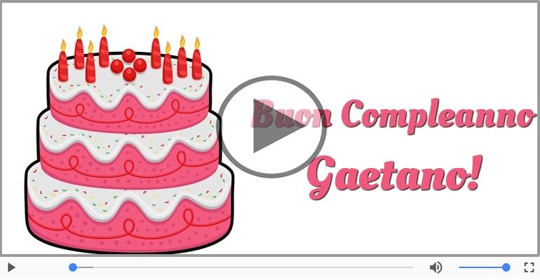 Cartoline musicali di compleanno - Tanti Auguri di Buon Compleanno Gaetano!