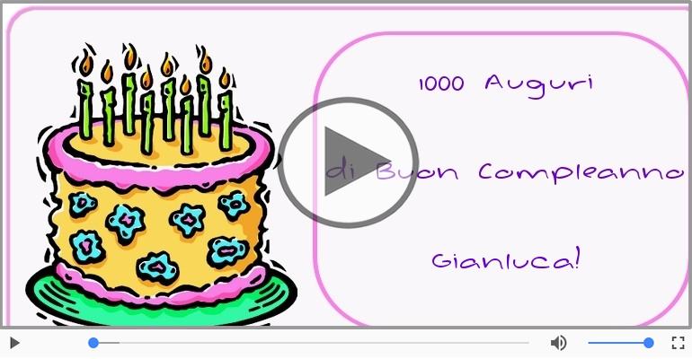 Cartoline musicali di compleanno - Tanti Auguri di Buon Compleanno Gianluca!