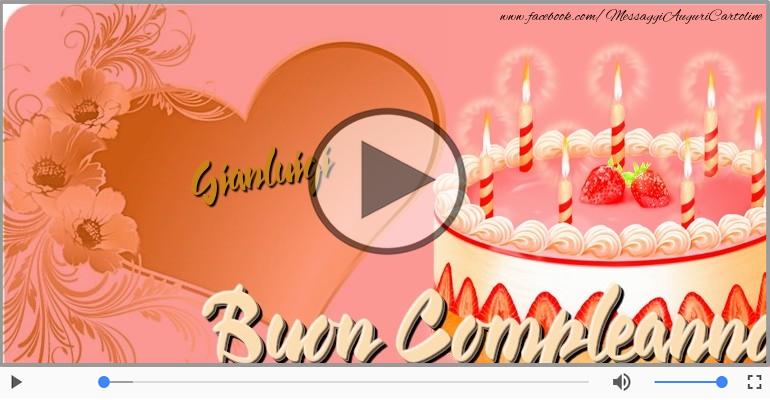 Cartoline musicali di compleanno - Happy Birthday Gianluigi! Buon Compleanno Gianluigi!