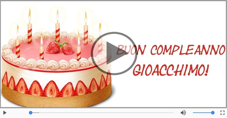 Cartoline musicali di compleanno - It's your birthday Gioacchimo ... Buon Compleanno!