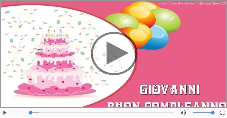 Cartoline musicali di compleanno - Happy Birthday Giovanni! Buon Compleanno Giovanni!