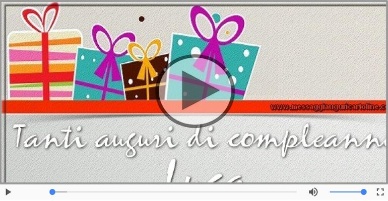 Cartoline musicali di compleanno - It's your birthday Luca ... Buon Compleanno!